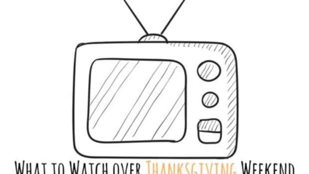 What To Watch Over Thanksgiving Weekend