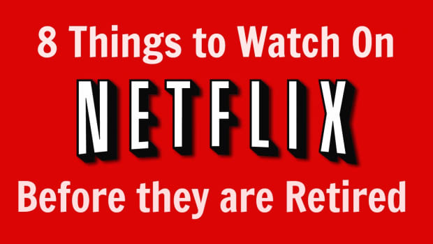 8 Things to Watch on Netflix Before they are Retired