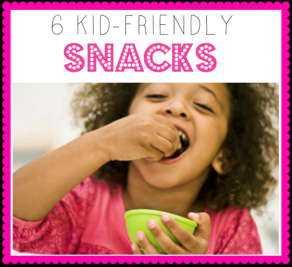 6 Kid Friendly Snacks