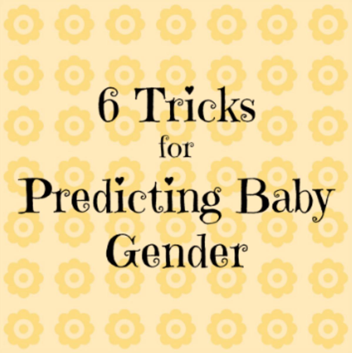 6 Tricks for Predicting Baby Gender