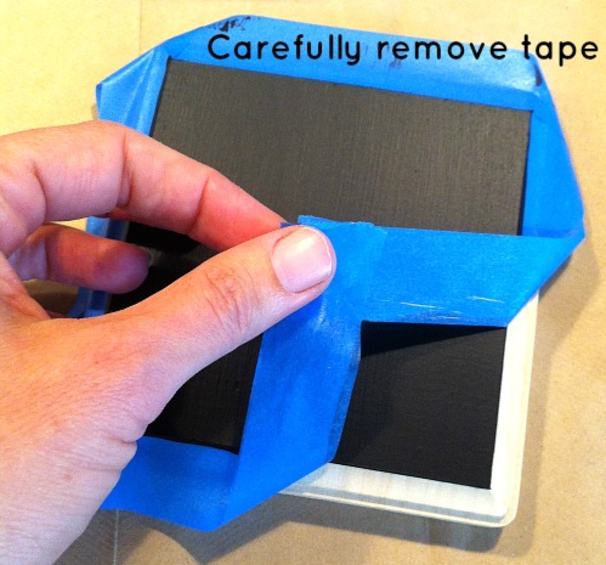 Carefully Remove Tape
