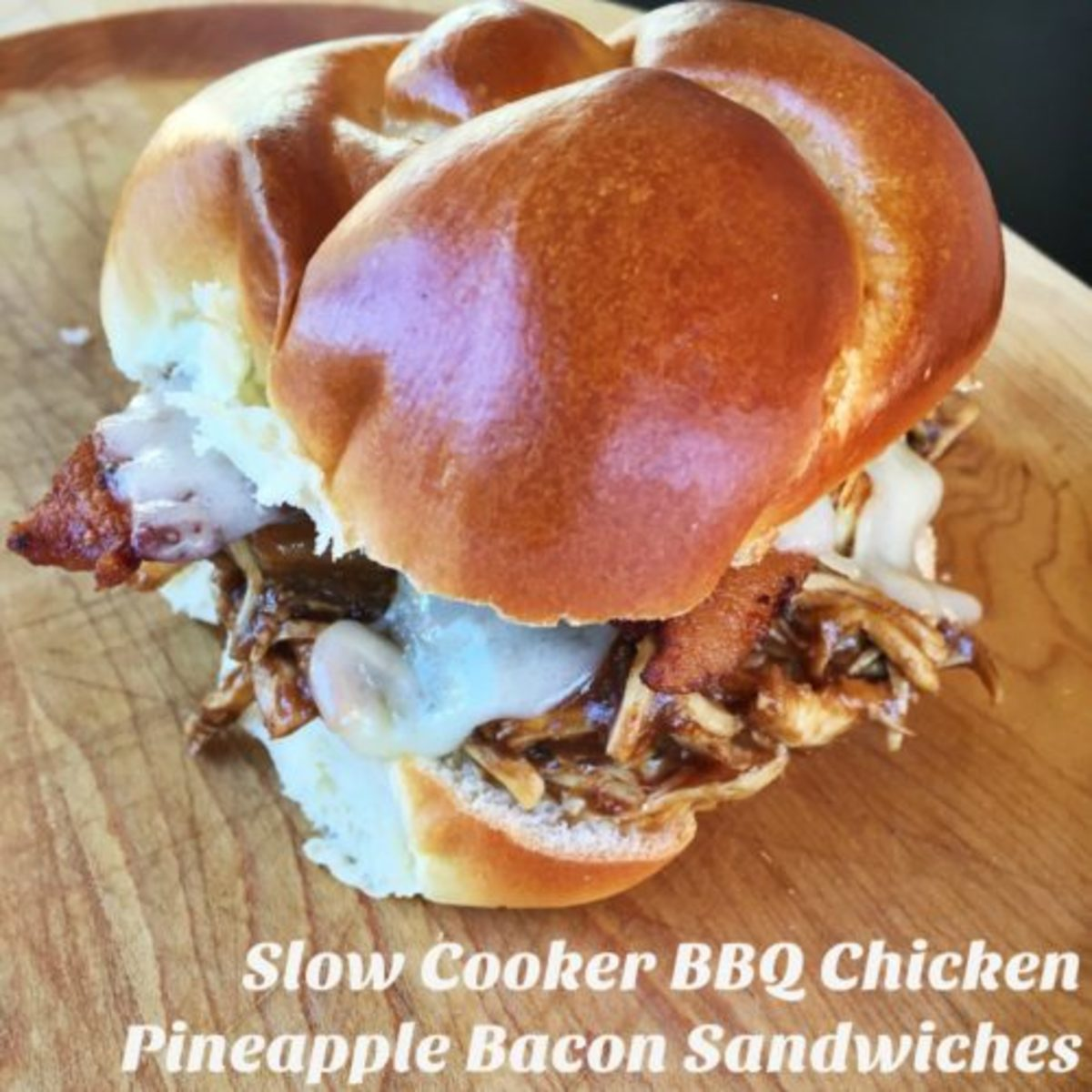 Slow Cooker BBQ Chicken Pineapple Bacon Sandwiches
