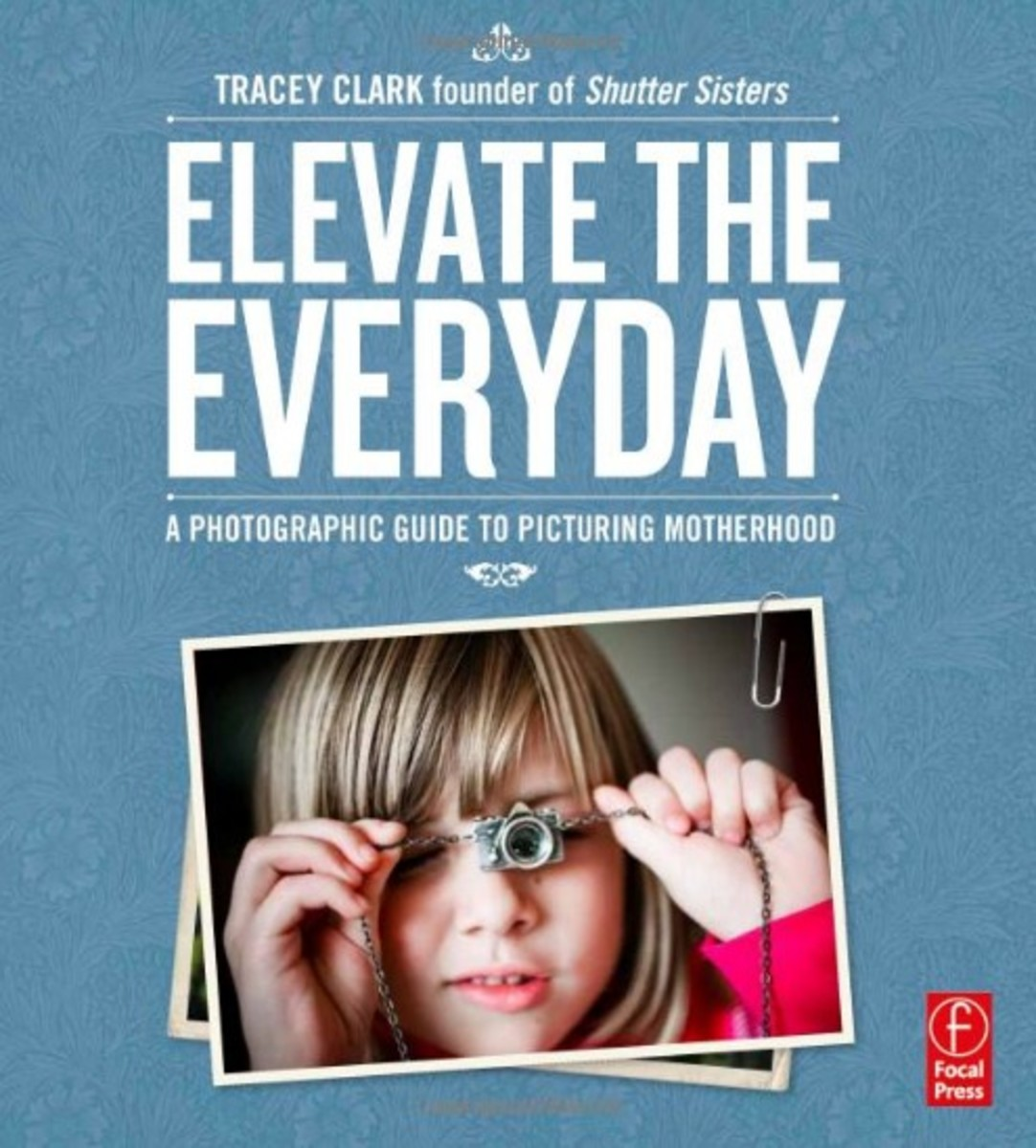 Elevate the Everyday by Tracey Clark
