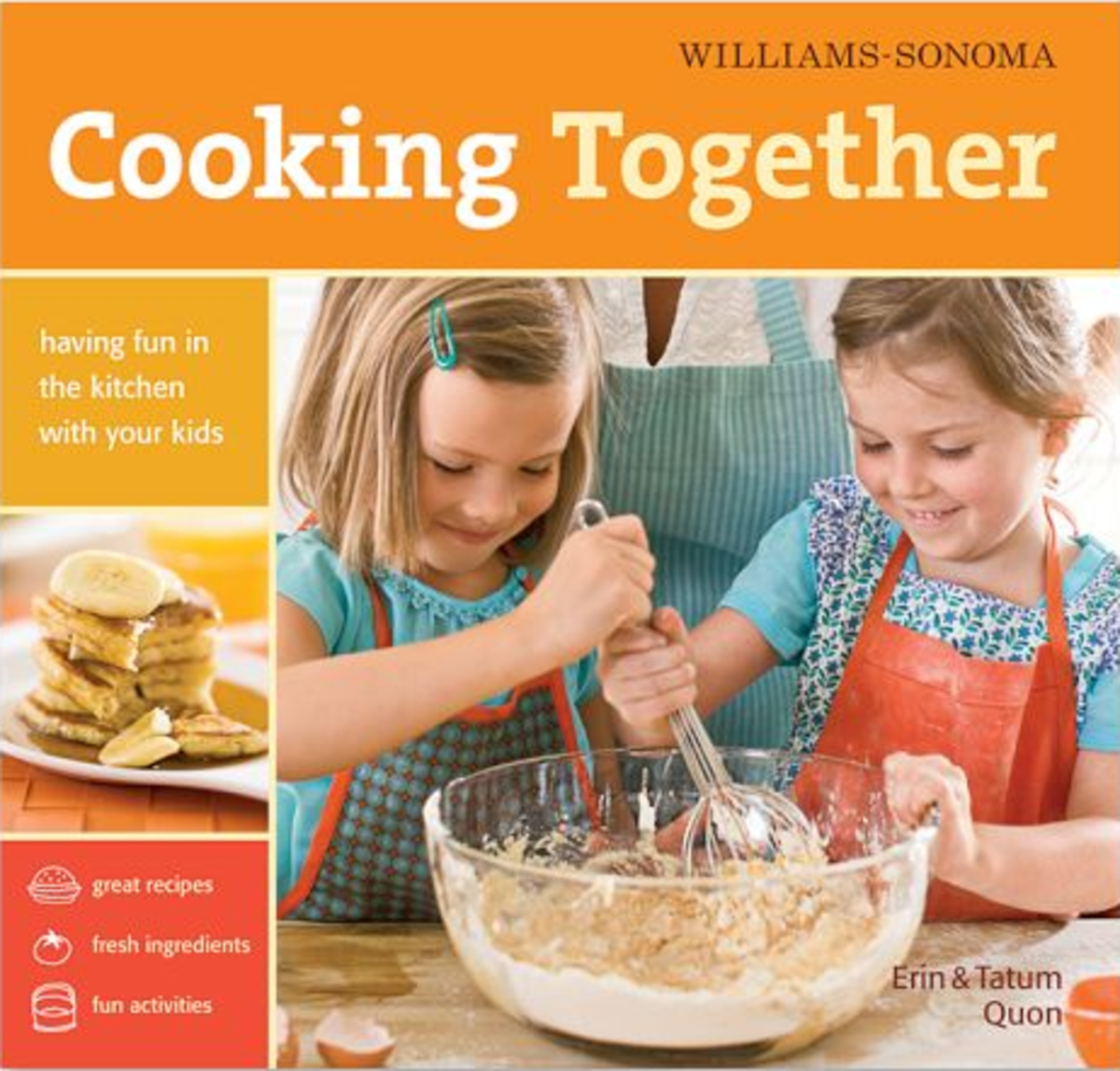 Williams and Sonoma Cooking Together Cookbook - Cookbook for Kids