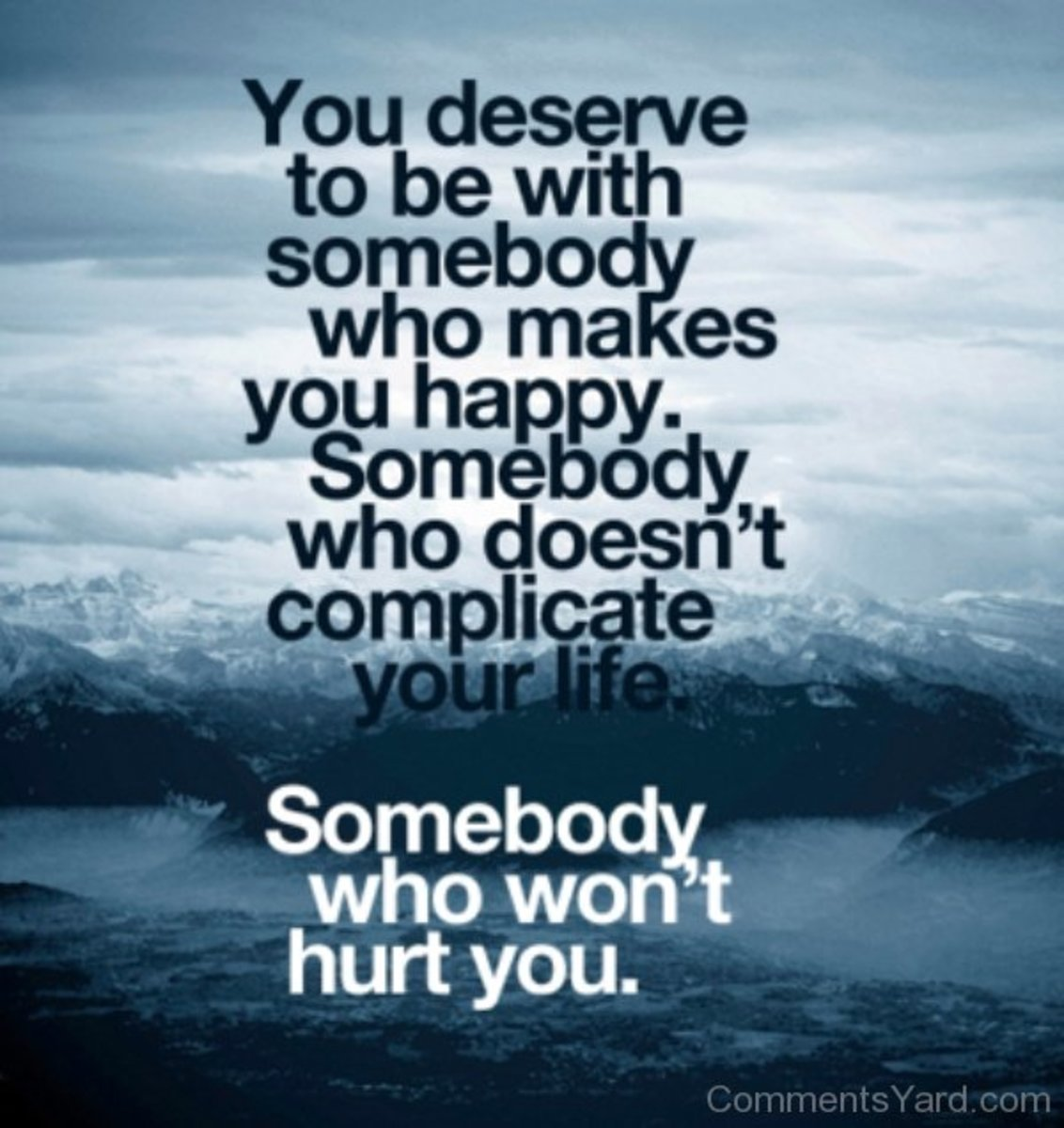 you deserve to be happy bull crap