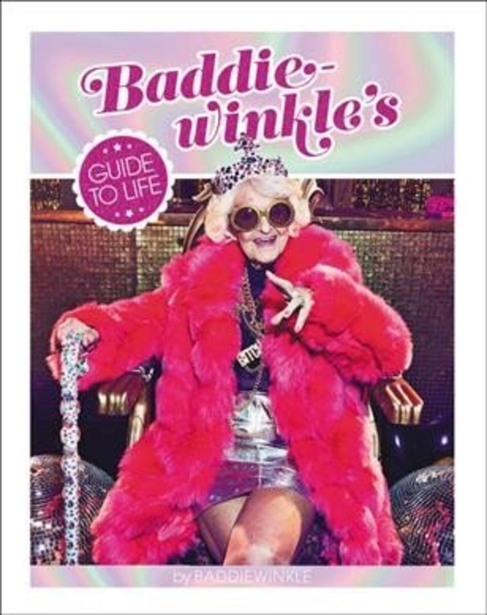 Baddie-winkle's Guide to Life