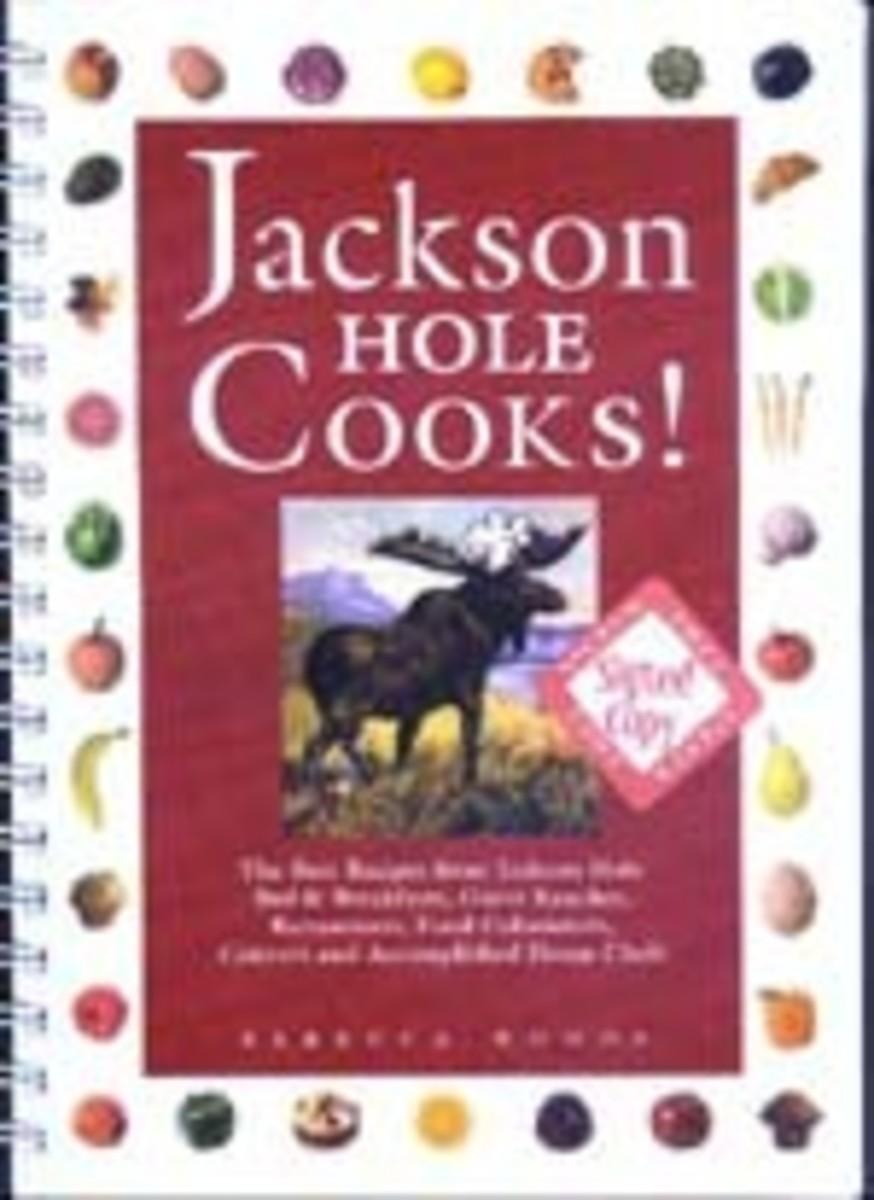 Jackson Hole Cooks Cookbook