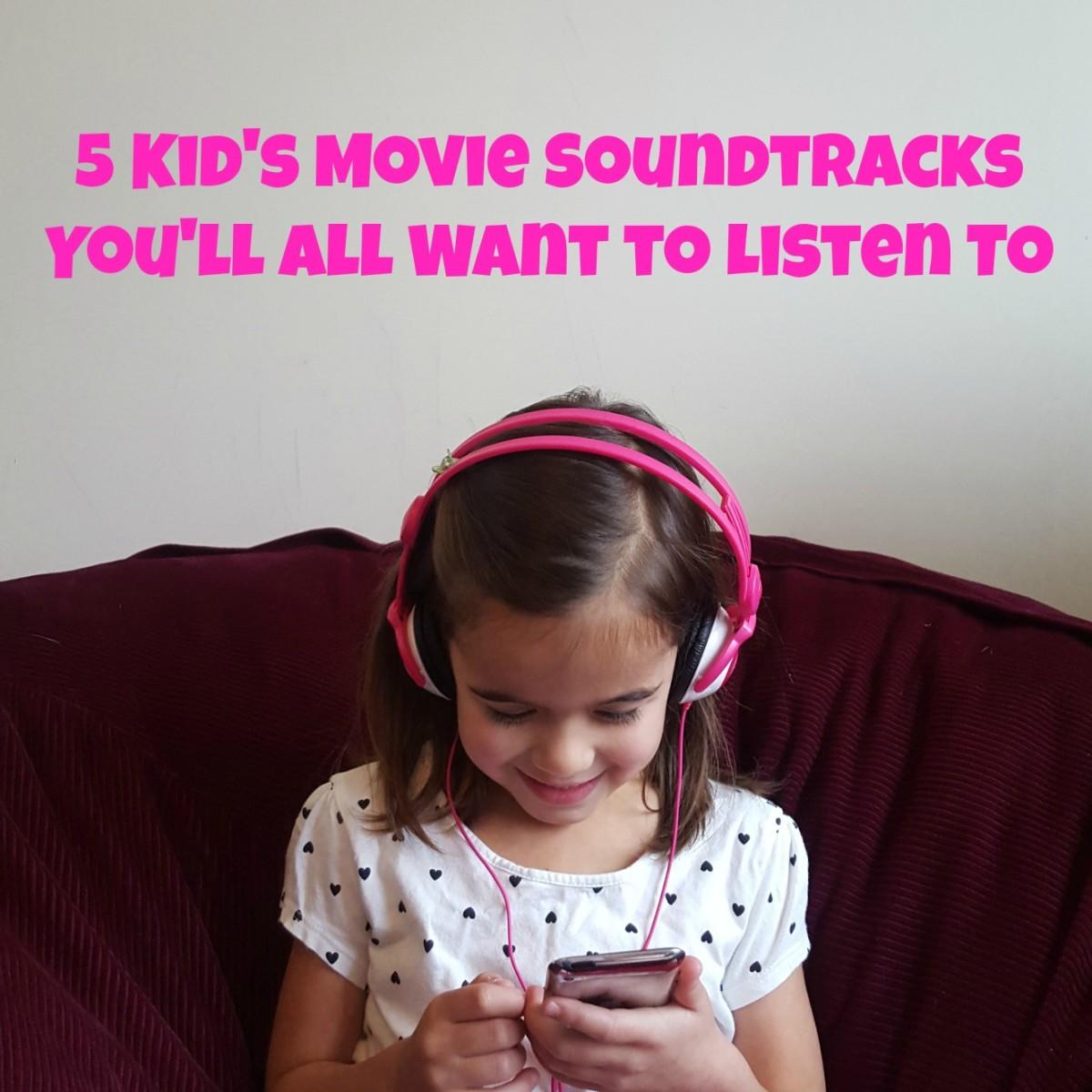 5 Kid's Movie Soundtracks