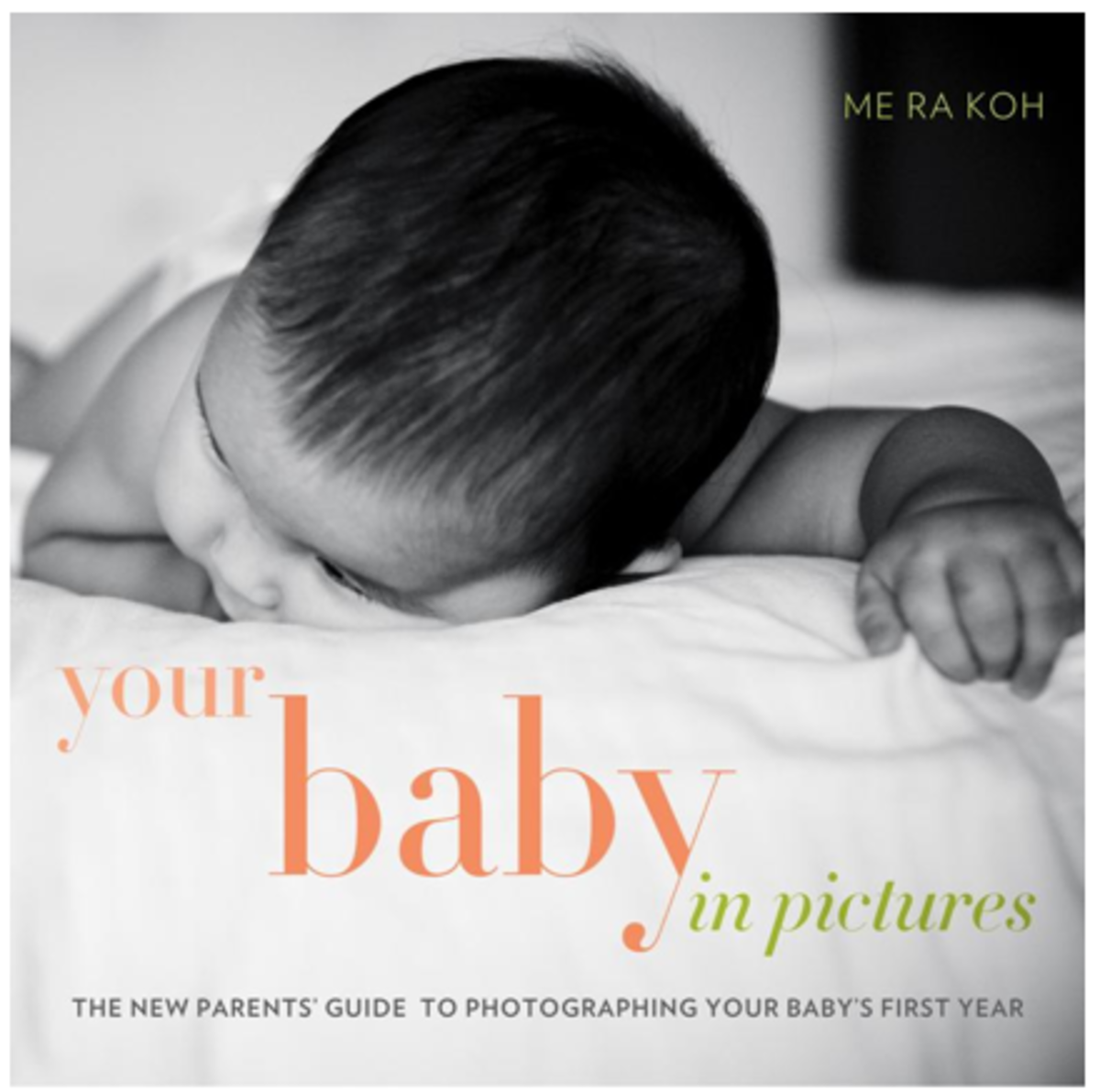 Your Baby in Pictures by Me Ra Koh