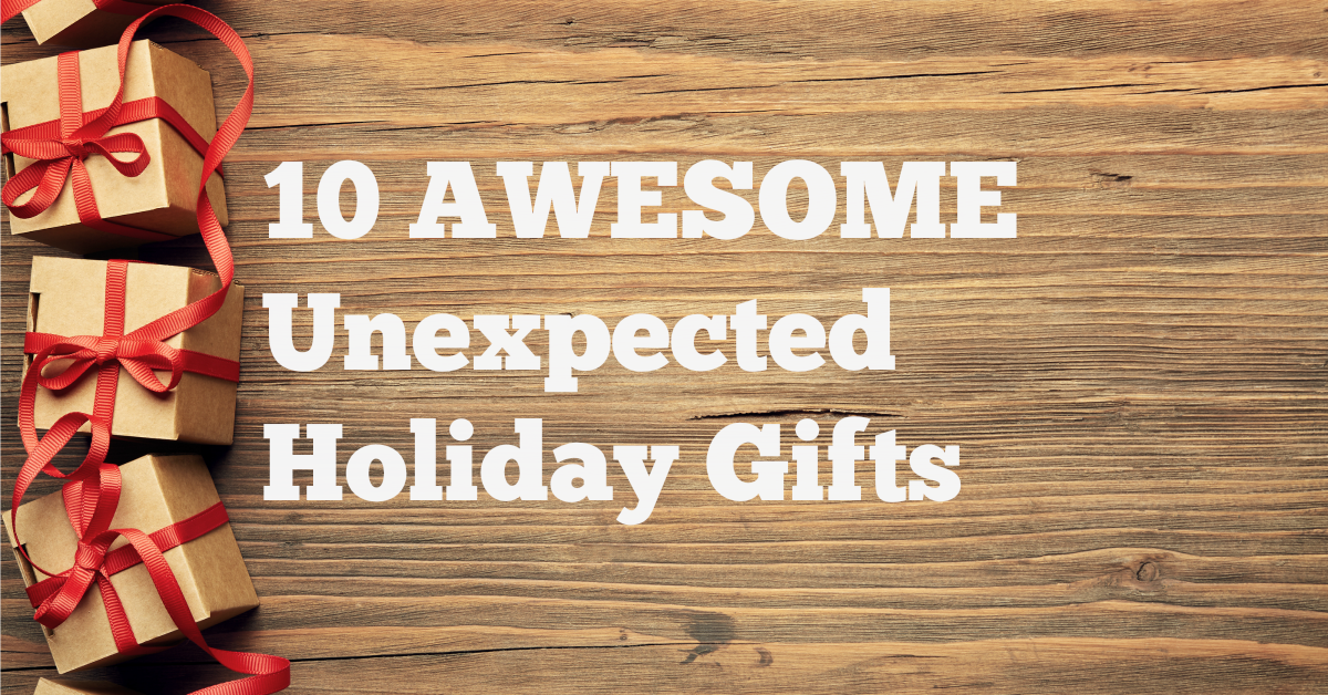 10 Unexpected Holiday Gifts that People LOVE