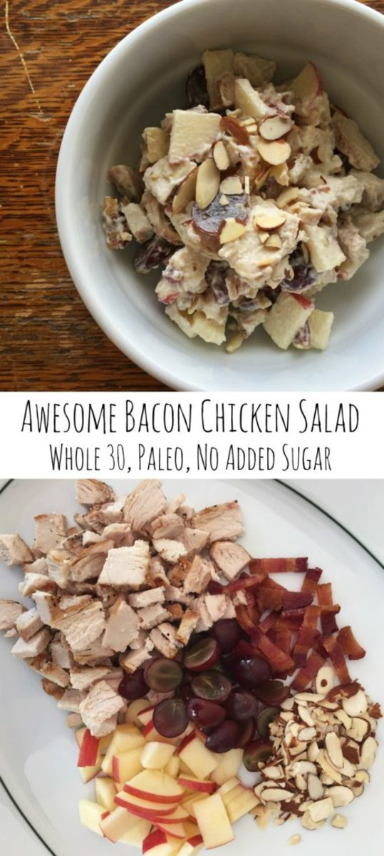 Awesome Bacon Chicken Salad - Whole 30, Paleo, No Added Sugar