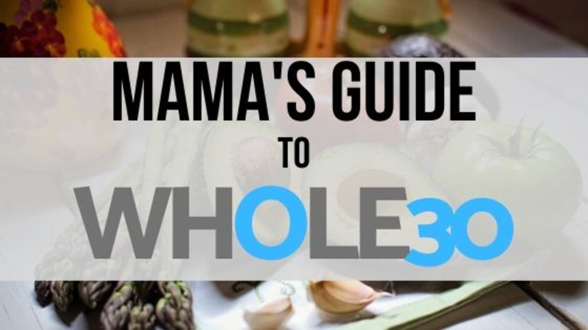 Mamas Guide To Whole30